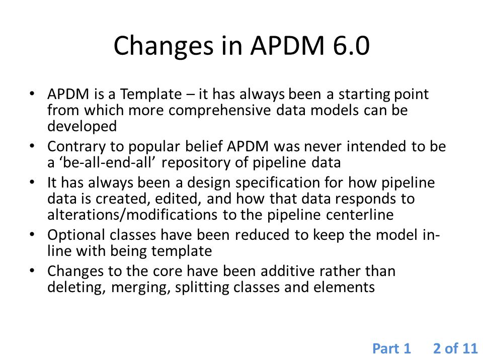 Changes in APDM 6.0 APDM is a Template – it has always been a starting point from which more comprehensive data models can be developed.