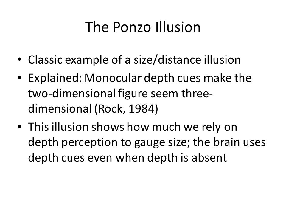 The Ponzo Illusion Classic example of a size/distance illusion