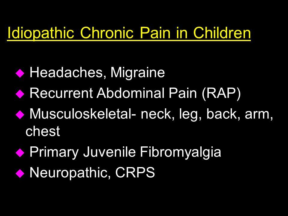 Idiopathic Chronic Pain in Children