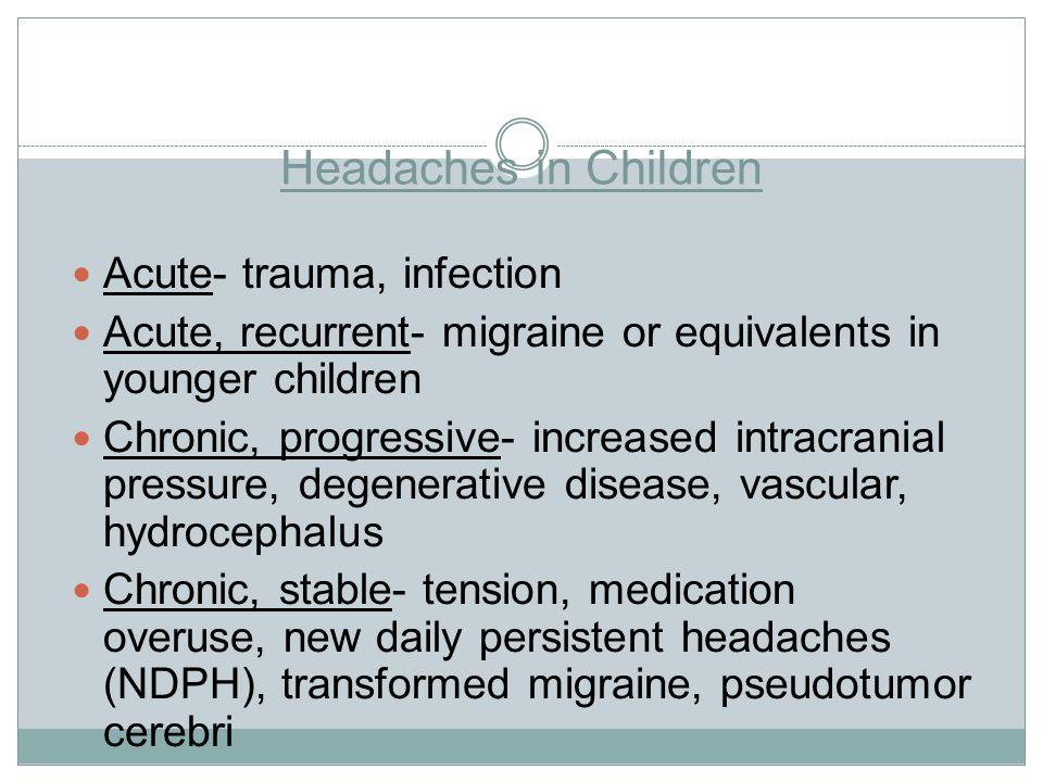 Headaches in Children Acute- trauma, infection