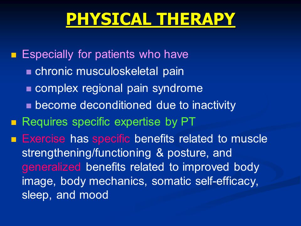 PHYSICAL THERAPY Especially for patients who have