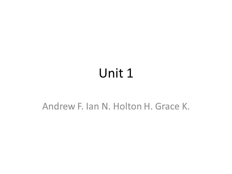 Andrew F. Ian N. Holton H. Grace K.