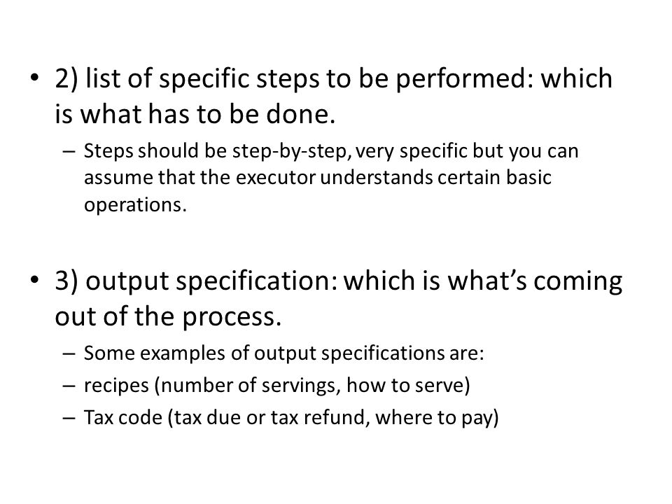 3) output specification: which is what's coming out of the process.