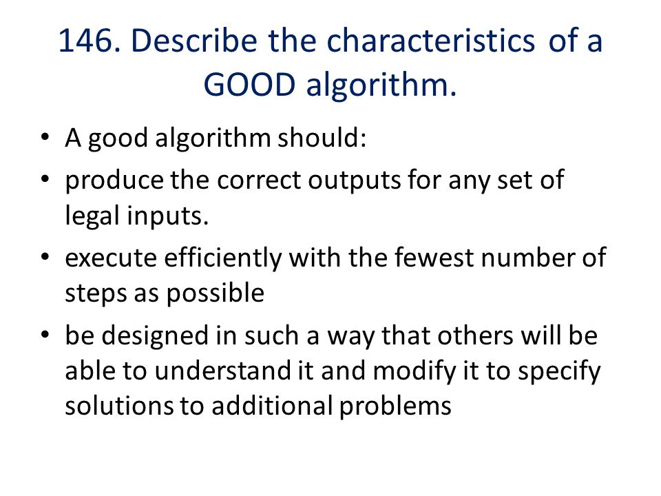 146. Describe the characteristics of a GOOD algorithm.