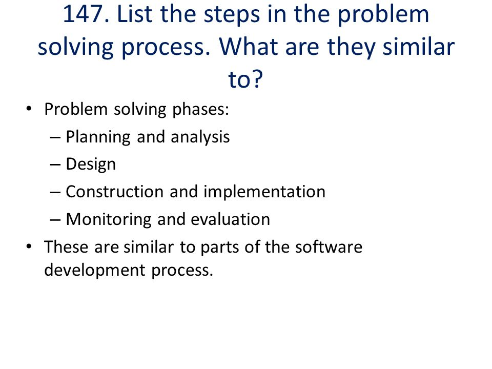 147. List the steps in the problem solving process