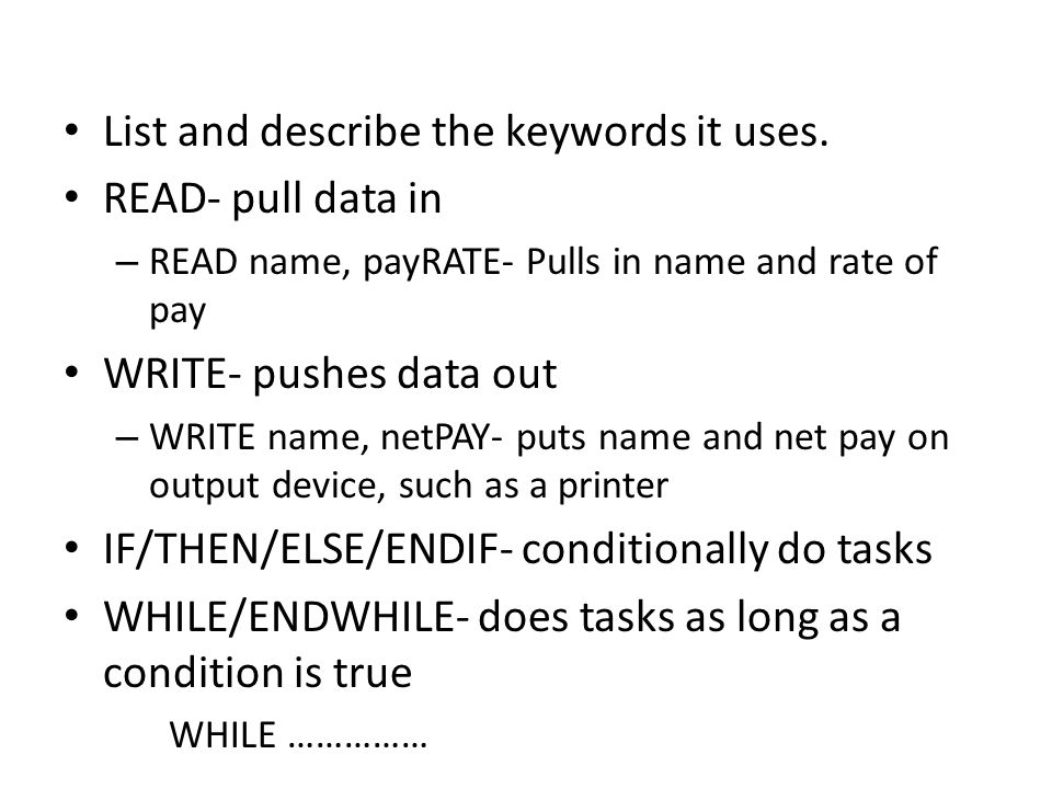 List and describe the keywords it uses. READ- pull data in