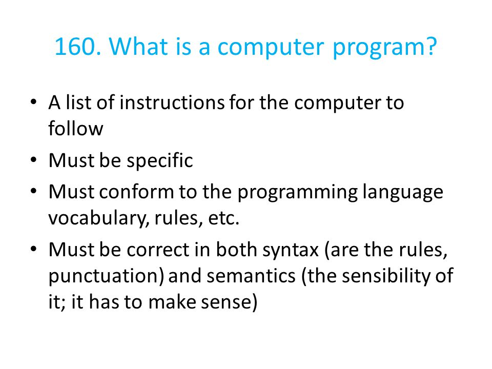 160. What is a computer program
