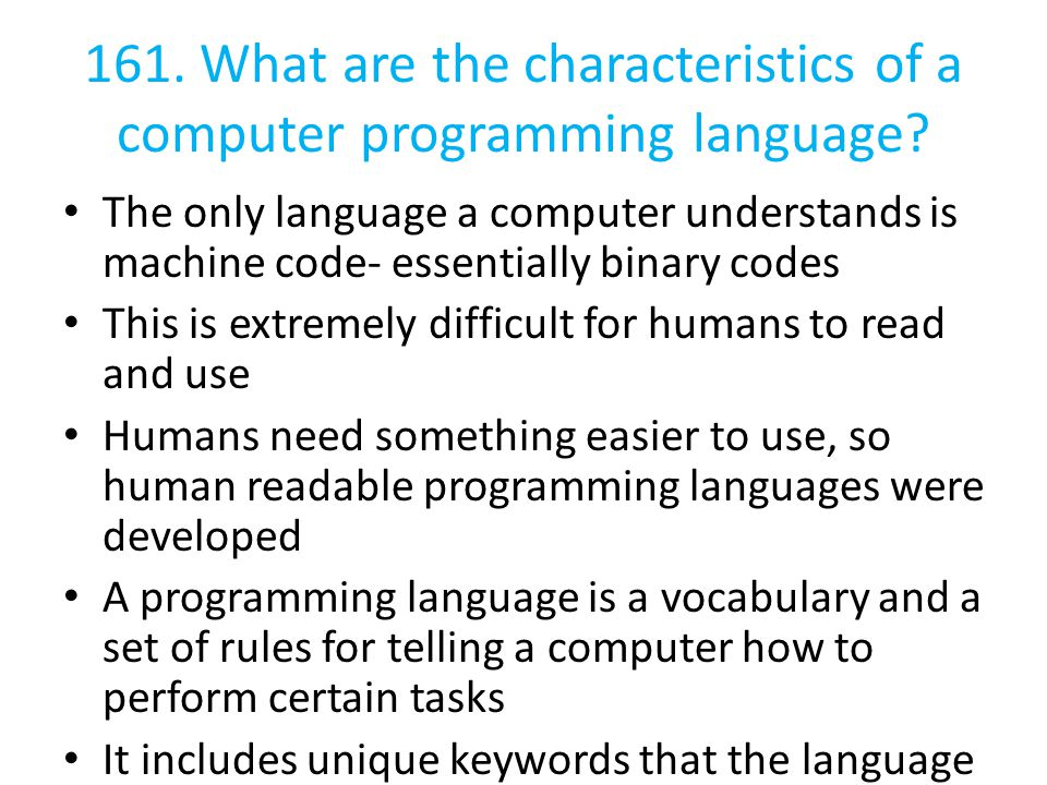 161. What are the characteristics of a computer programming language