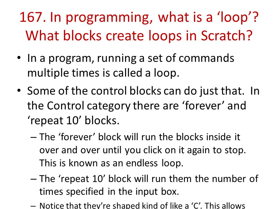 167. In programming, what is a 'loop'