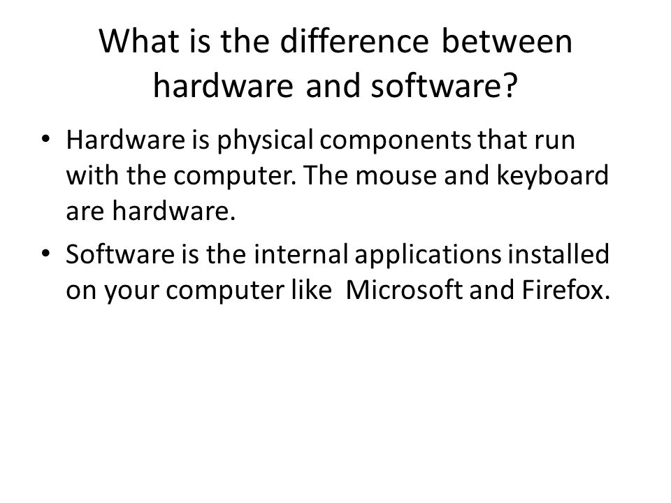What is the difference between hardware and software