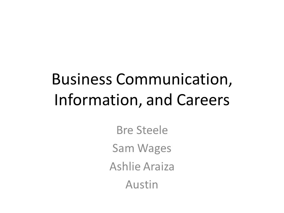 Business Communication, Information, and Careers