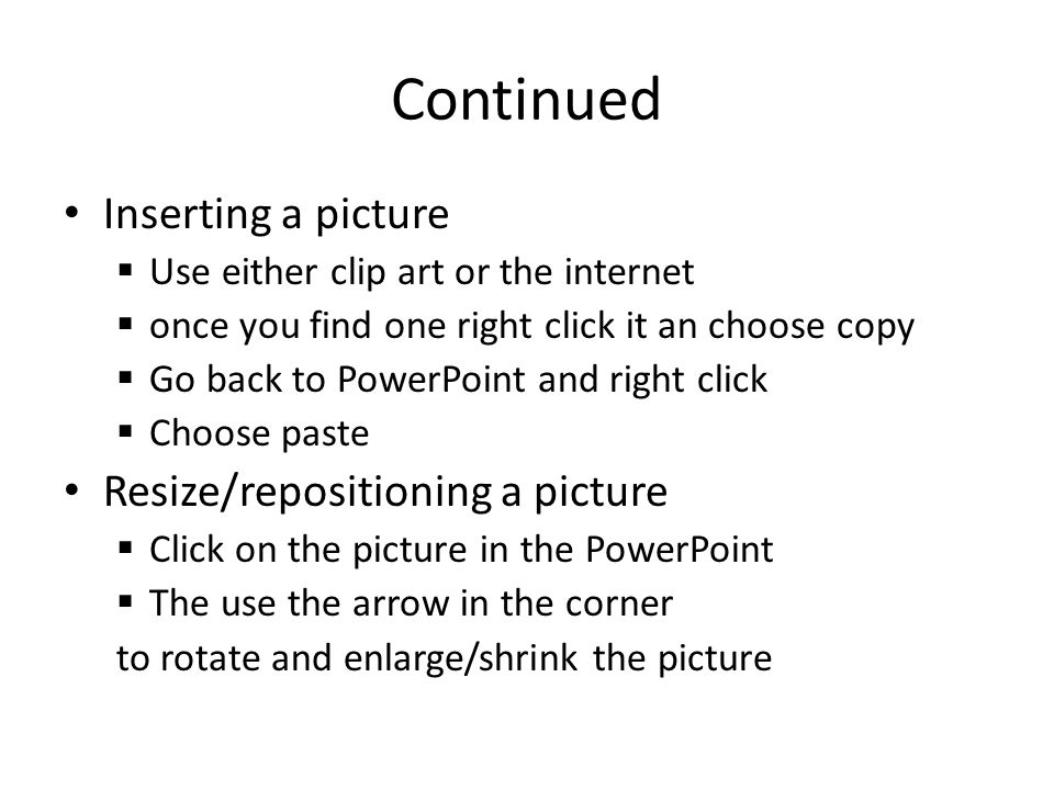 Continued Inserting a picture Resize/repositioning a picture