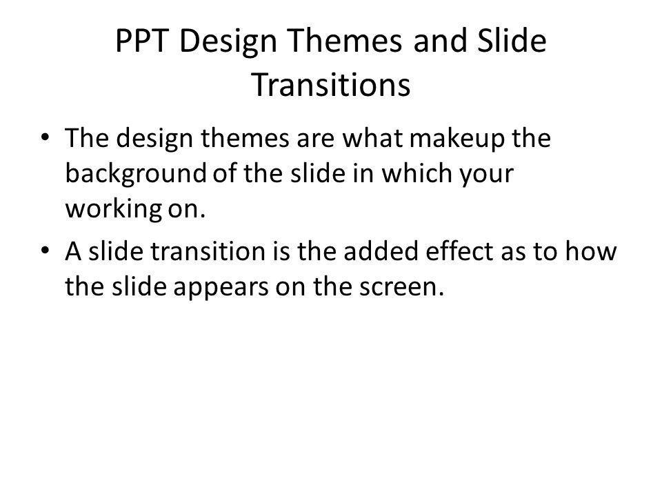 PPT Design Themes and Slide Transitions