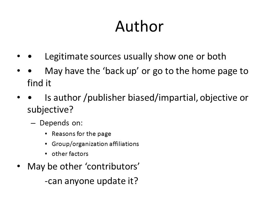 Author • Legitimate sources usually show one or both