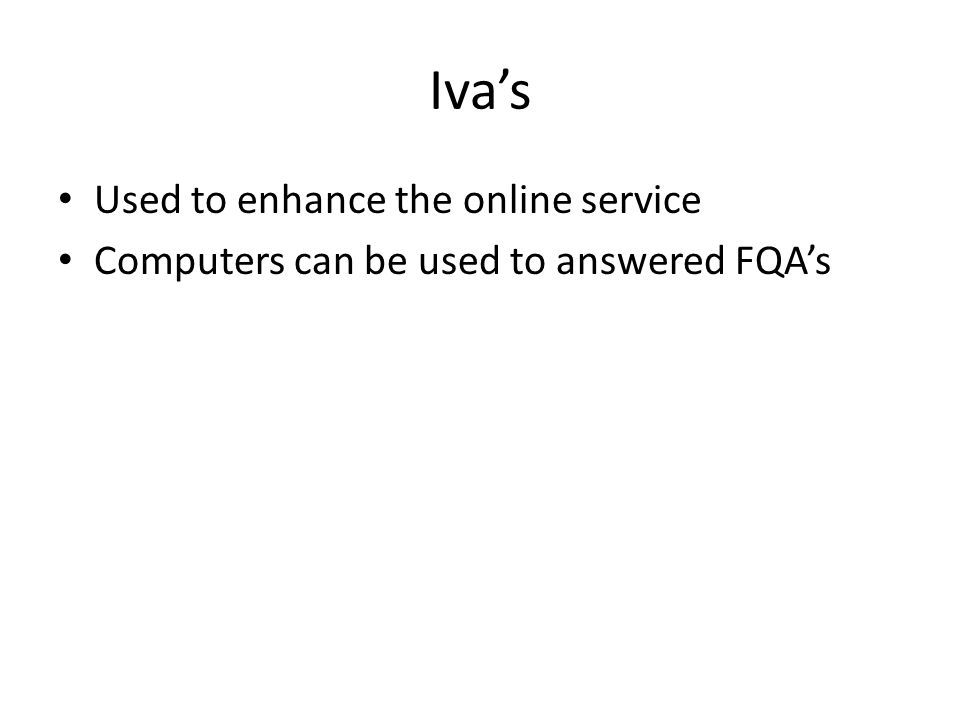 Iva's Used to enhance the online service