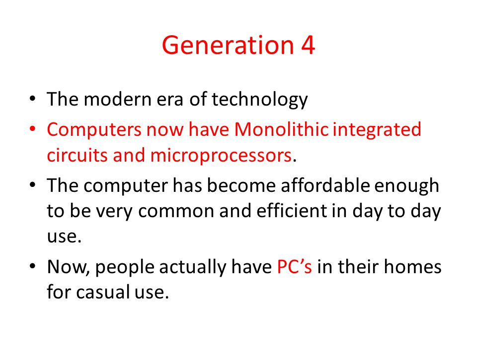 Generation 4 The modern era of technology