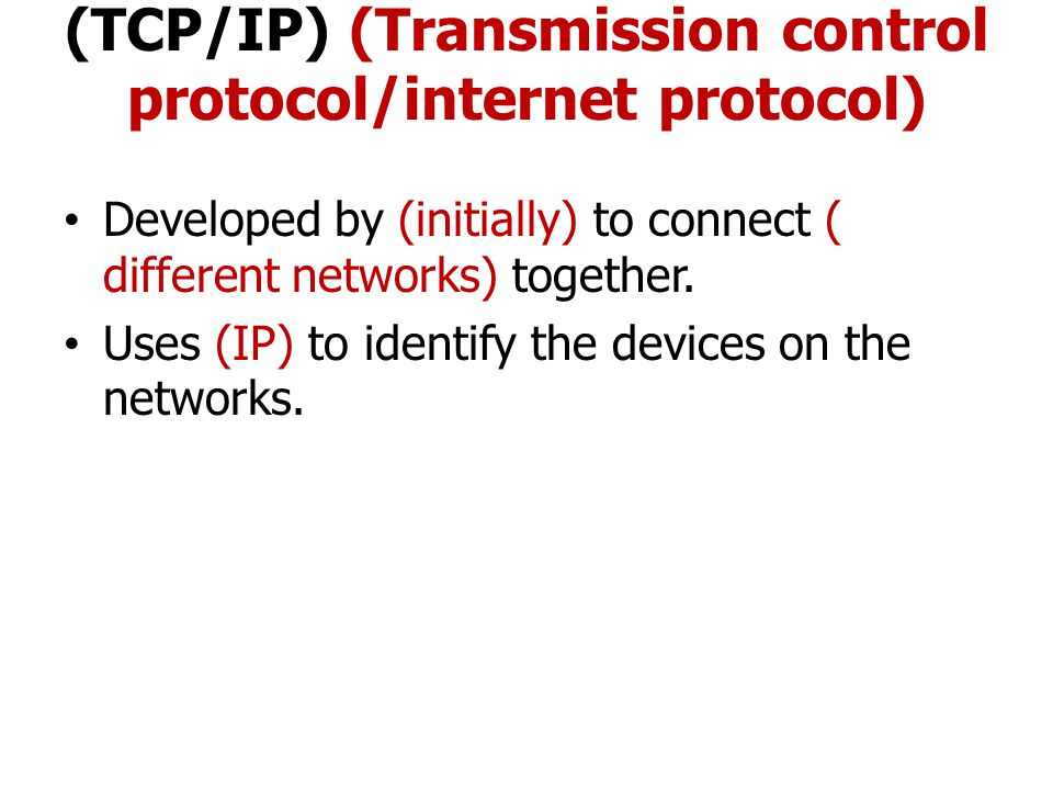 (TCP/IP) (Transmission control protocol/internet protocol)