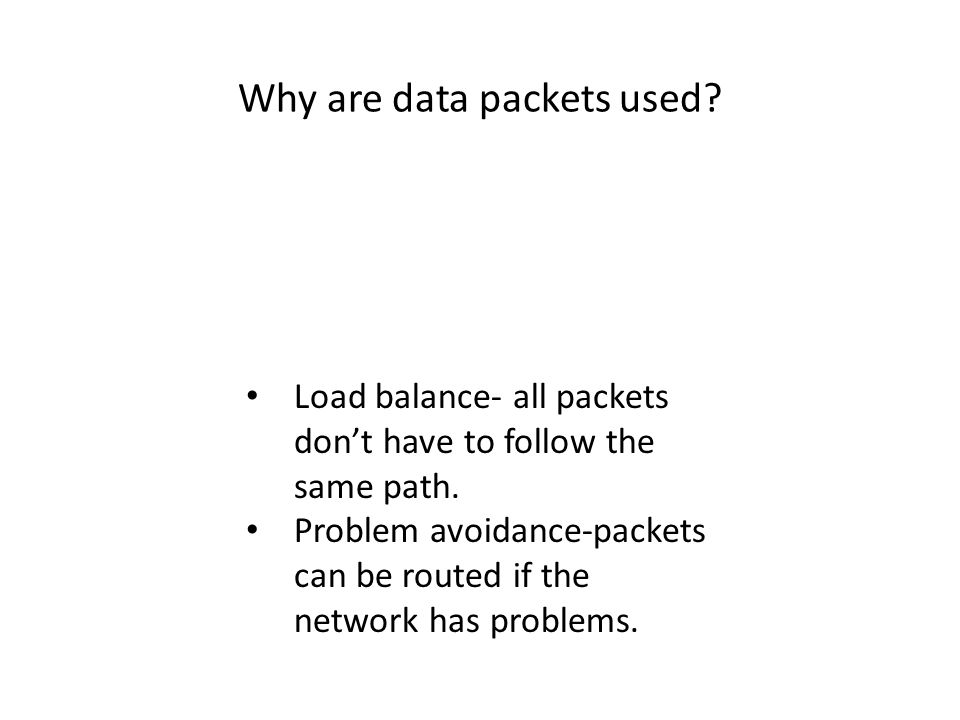 Why are data packets used