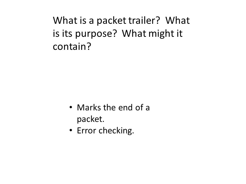 What is a packet trailer What is its purpose What might it contain