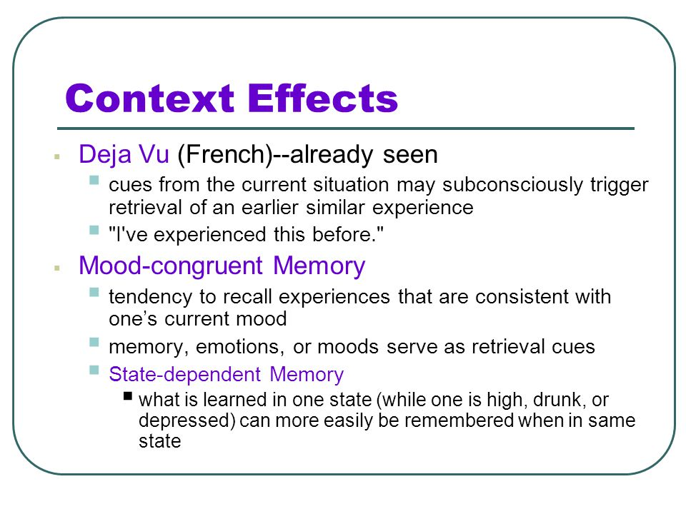 Context Effects Deja Vu (French)--already seen Mood-congruent Memory