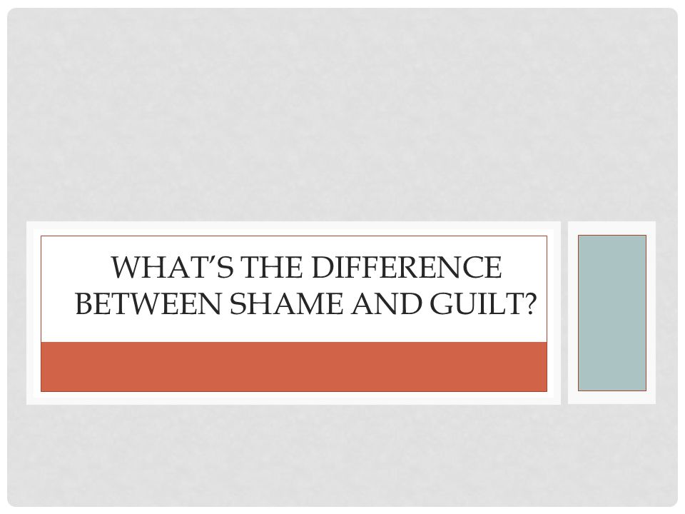 What's the difference between shame and guilt