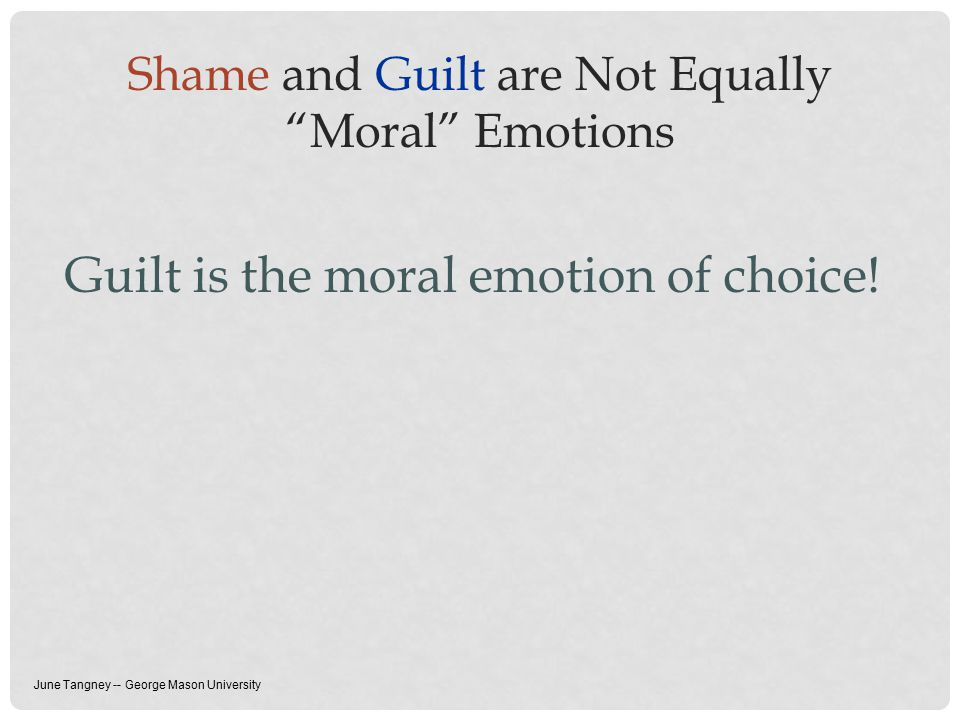 Guilt is the moral emotion of choice!