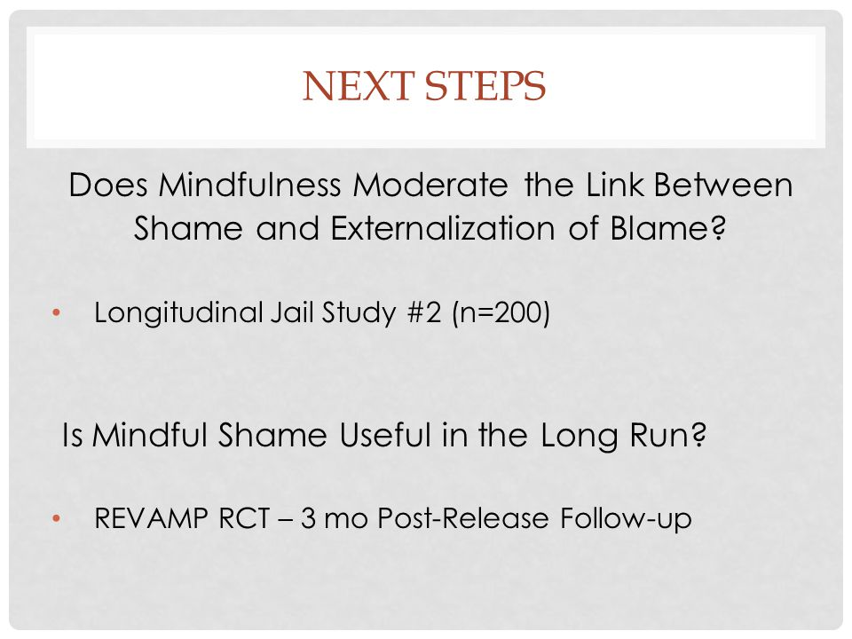 Next Steps Does Mindfulness Moderate the Link Between