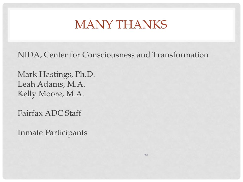 Many Thanks NIDA, Center for Consciousness and Transformation