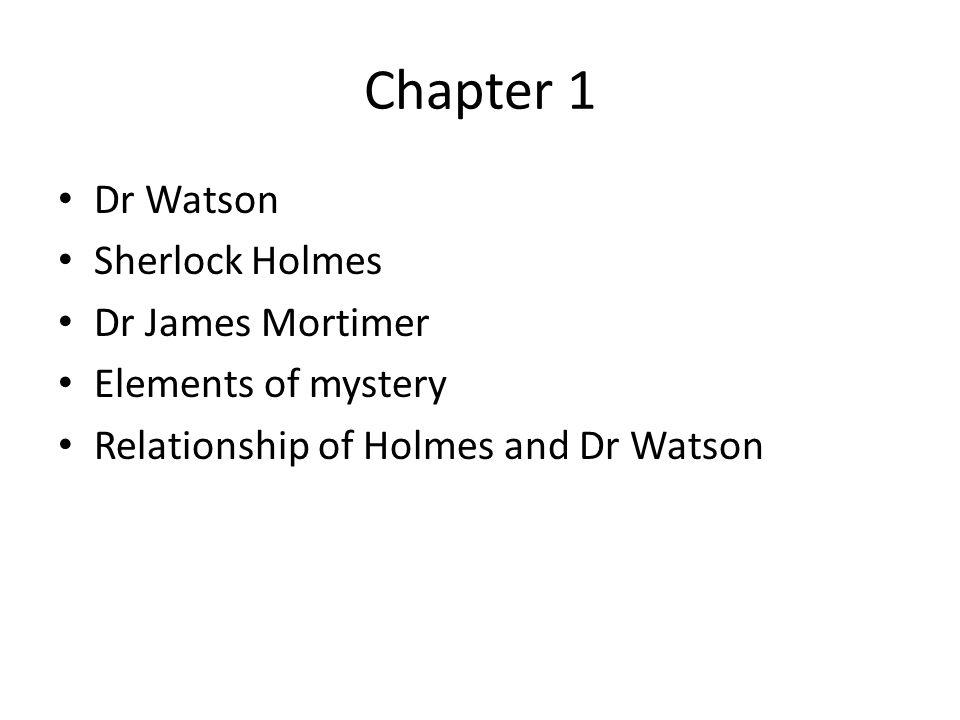 Chapter 1 Dr Watson Sherlock Holmes Dr James Mortimer