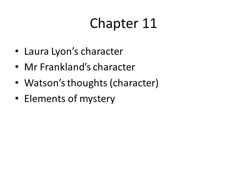 Chapter 11 Laura Lyon's character Mr Frankland's character