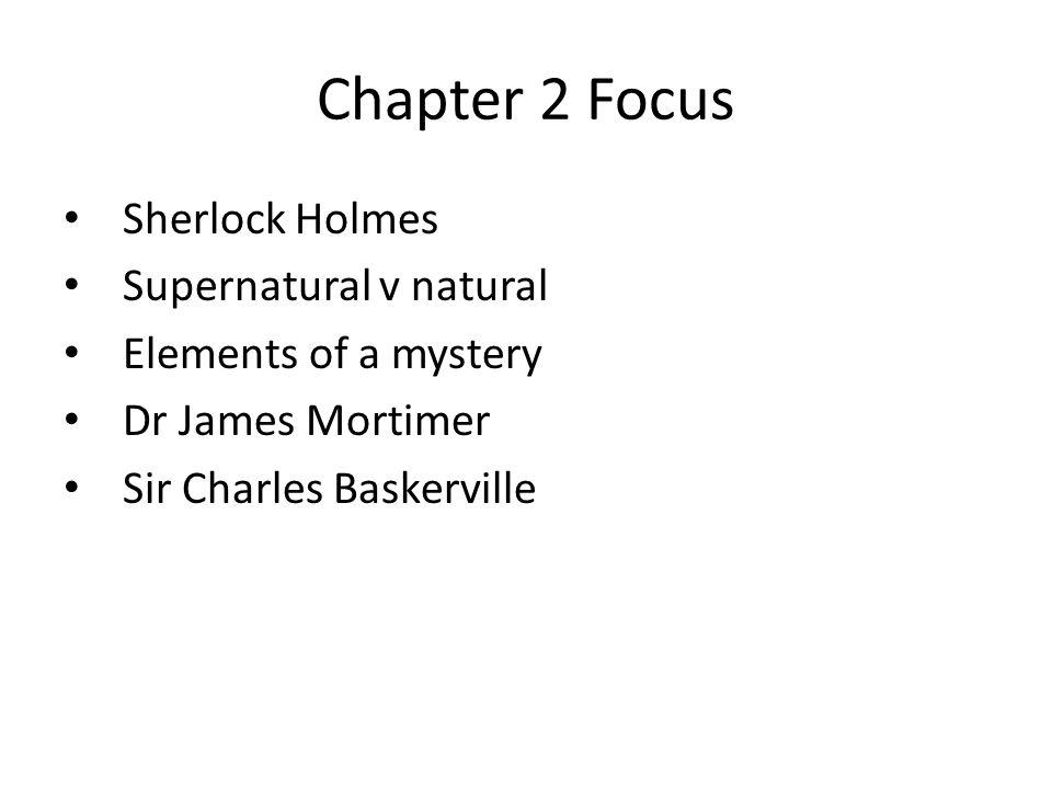 Chapter 2 Focus Sherlock Holmes Supernatural v natural