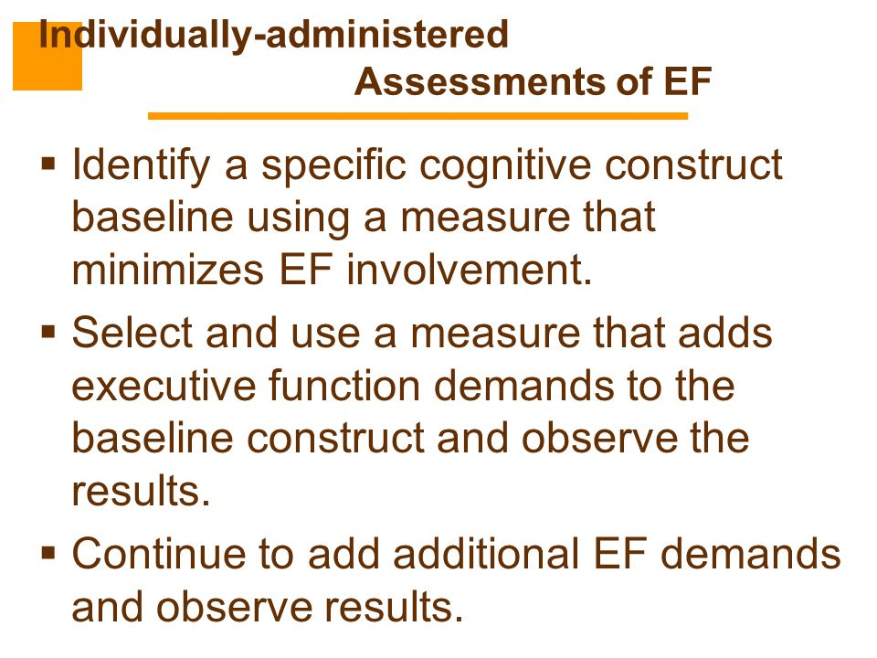 Individually-administered Assessments of EF