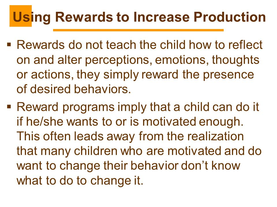 Using Rewards to Increase Production
