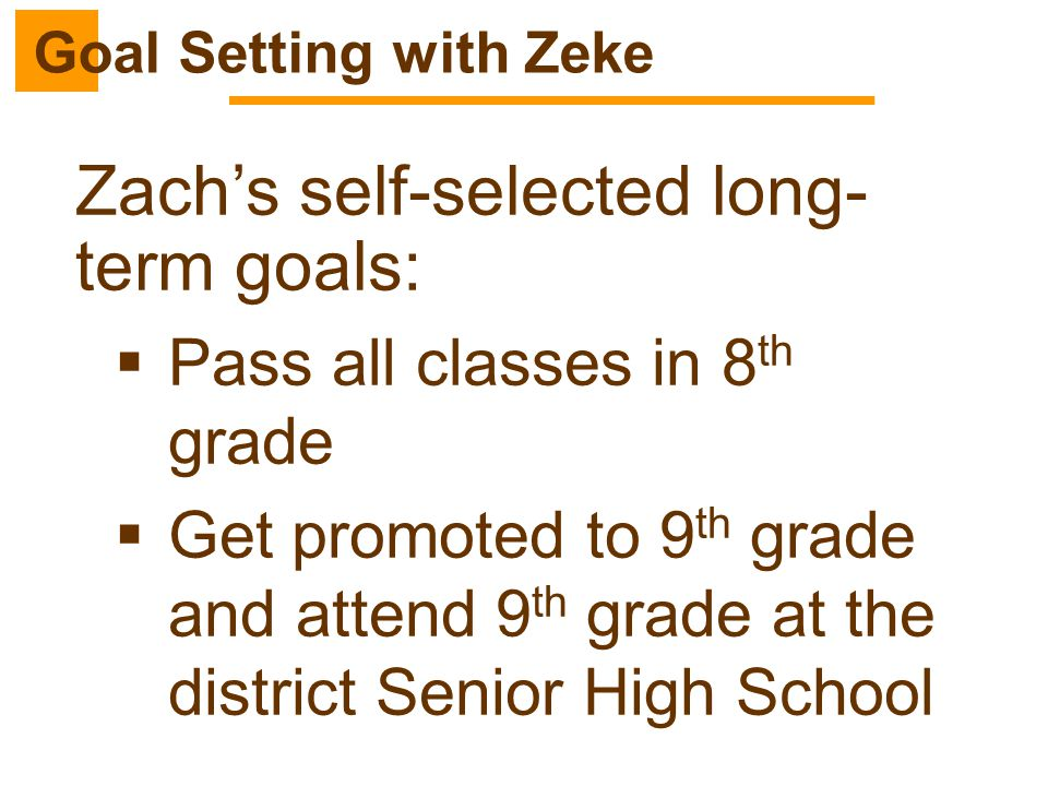 Zach's self-selected long-term goals: