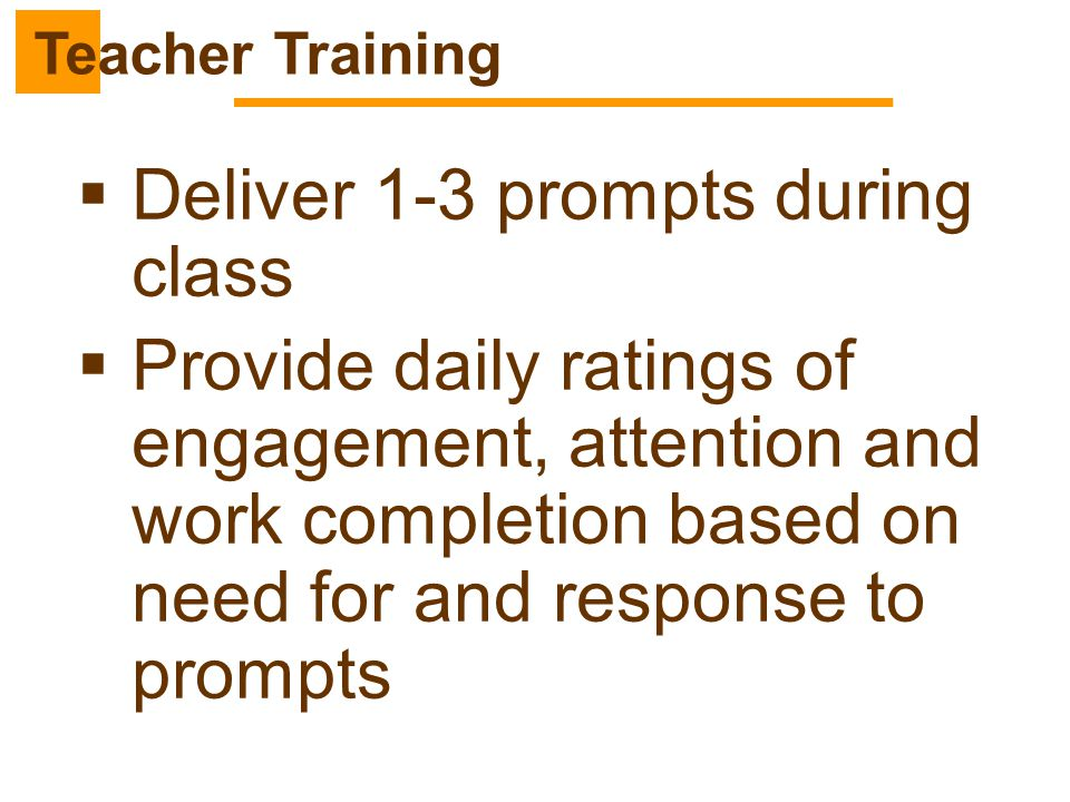 Deliver 1-3 prompts during class