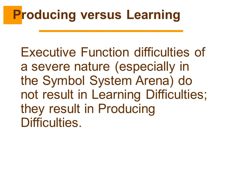 Producing versus Learning