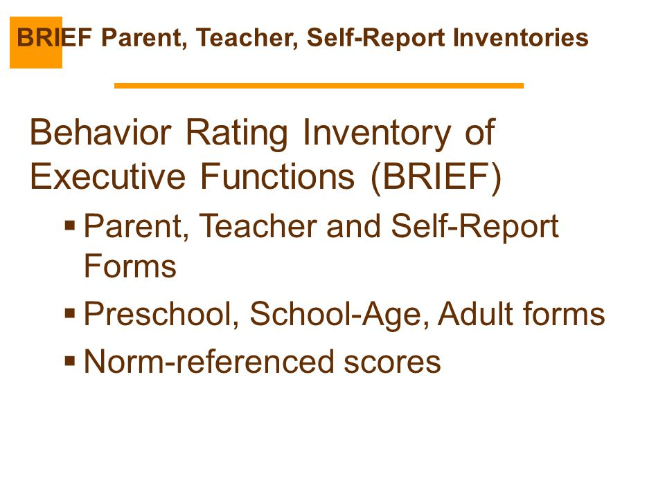 BRIEF Parent, Teacher, Self-Report Inventories