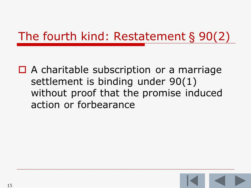 The fourth kind: Restatement § 90(2)