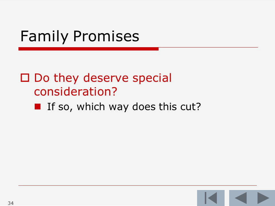 Family Promises Do they deserve special consideration