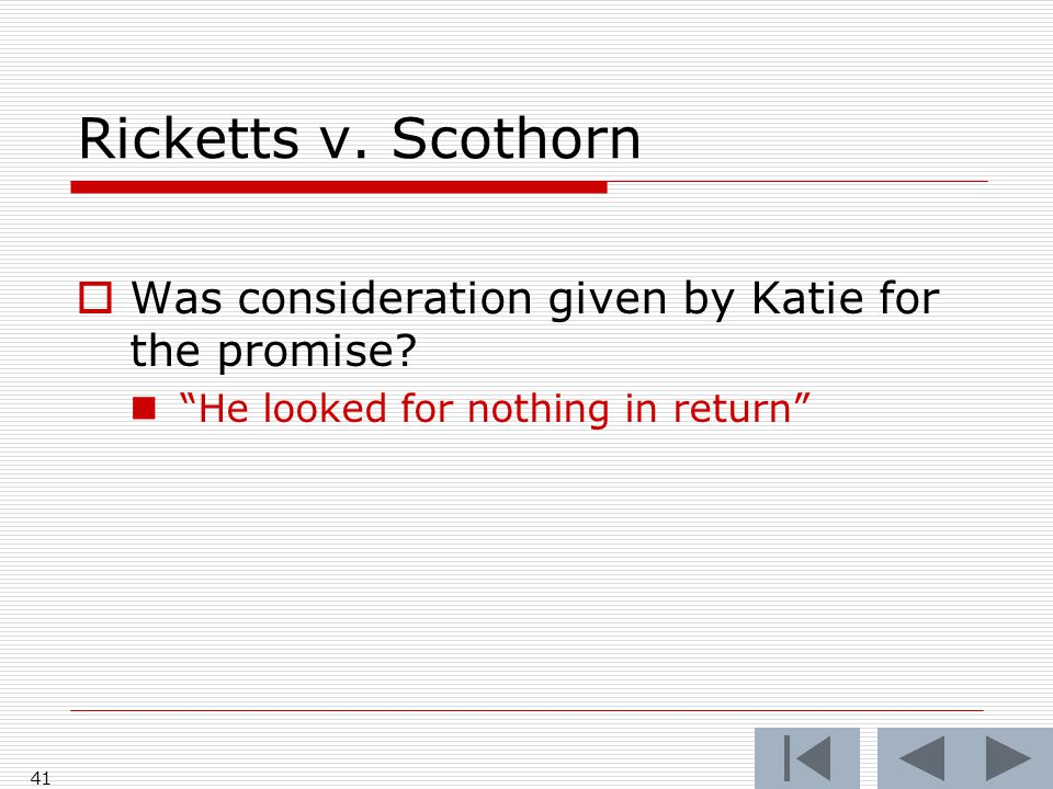 Ricketts v. Scothorn Was consideration given by Katie for the promise