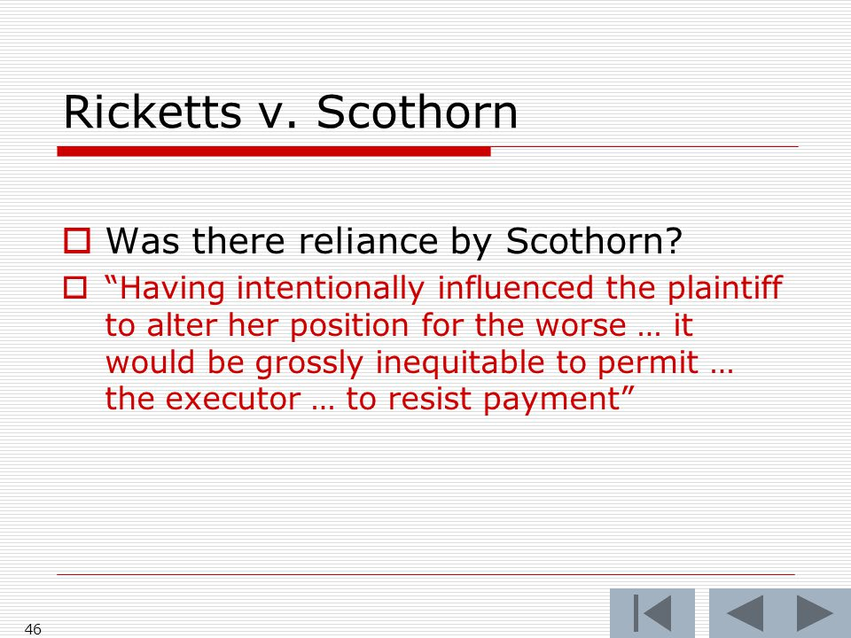 Ricketts v. Scothorn Was there reliance by Scothorn