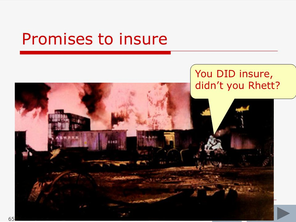 Promises to insure You DID insure, didn't you Rhett