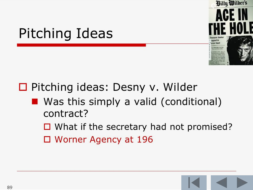 Pitching Ideas Pitching ideas: Desny v. Wilder