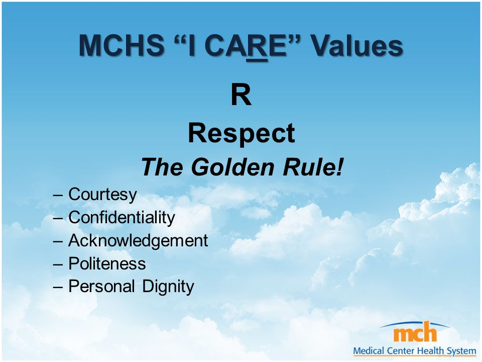 R MCHS I CARE Values Respect The Golden Rule! Courtesy