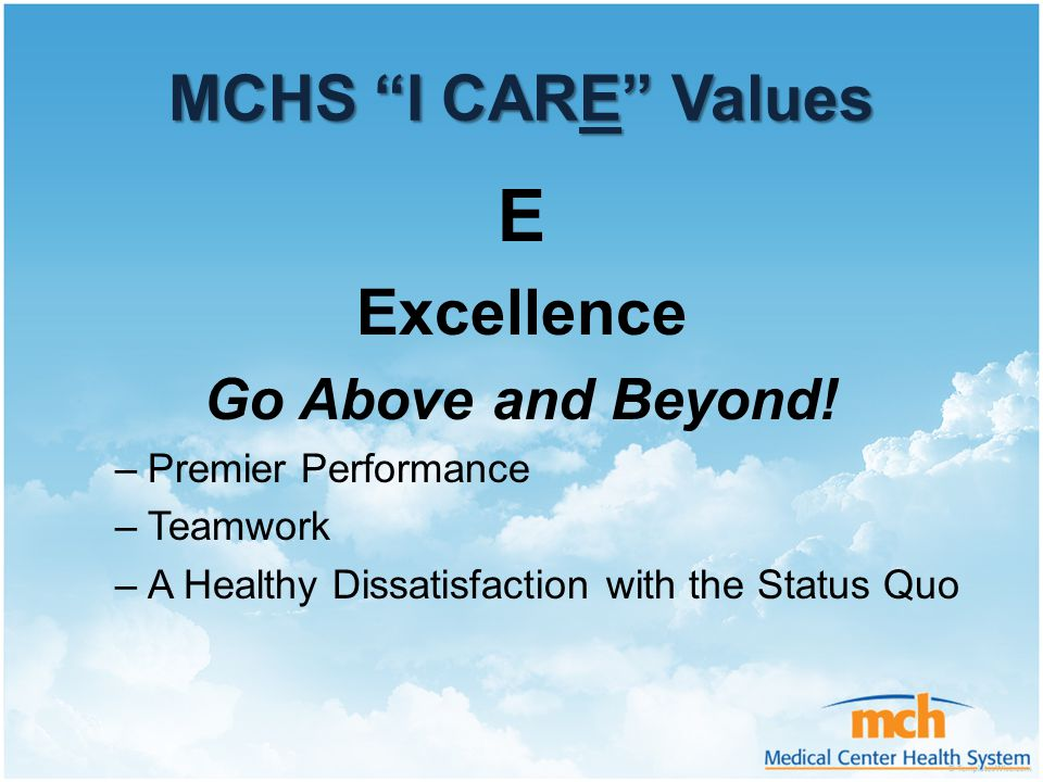 E MCHS I CARE Values Excellence Go Above and Beyond!