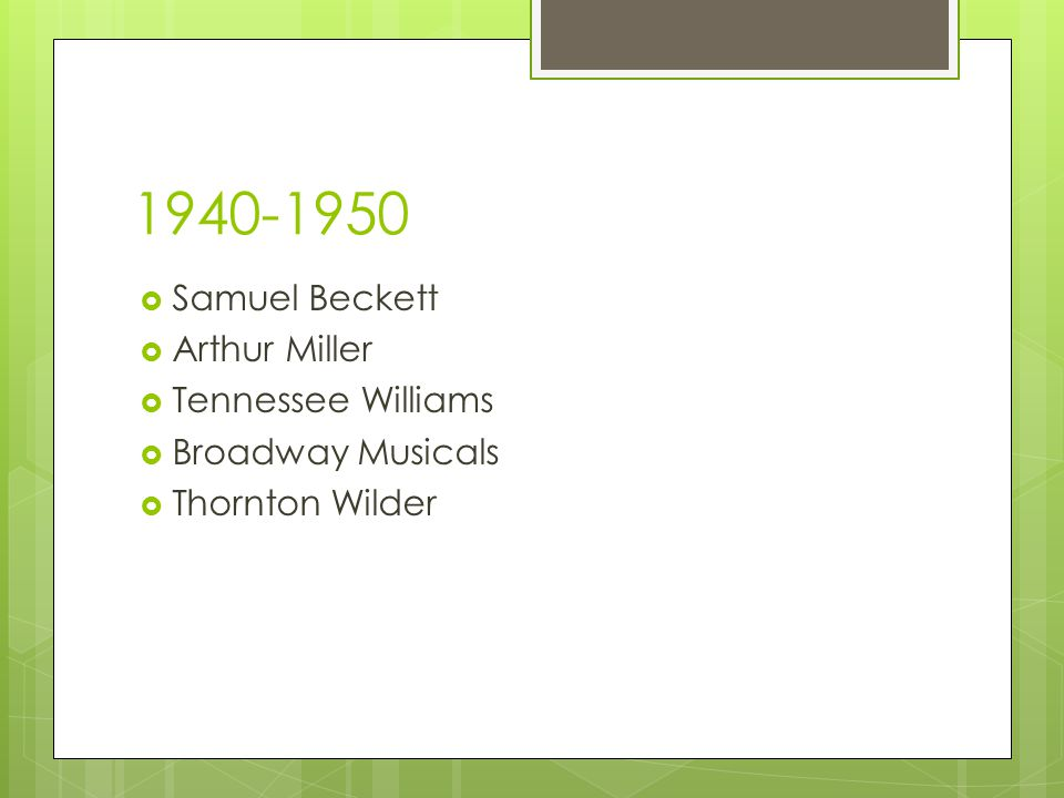 1940-1950 Samuel Beckett Arthur Miller Tennessee Williams