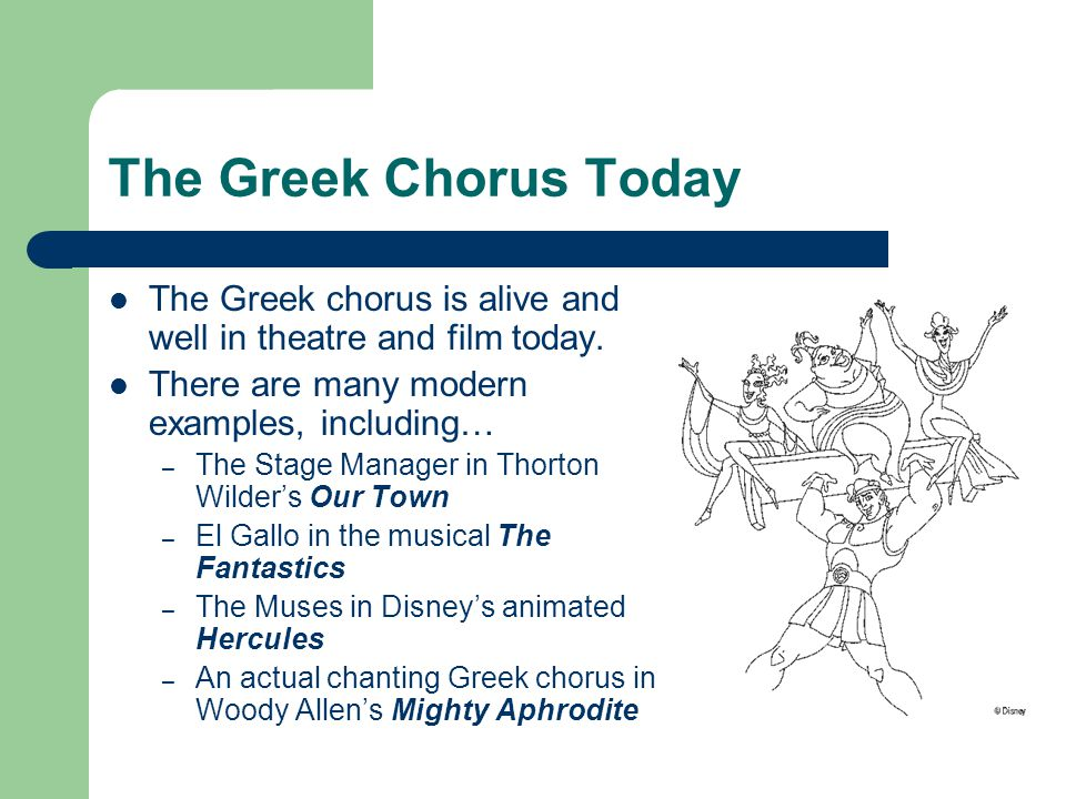 The Greek Chorus Today The Greek chorus is alive and well in theatre and film today. There are many modern examples, including…