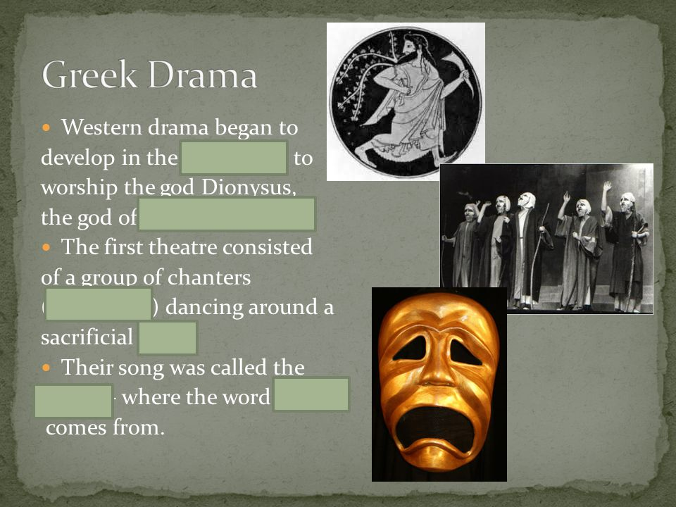 Greek Drama Western drama began to develop in the 6th century to