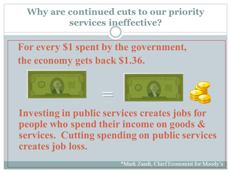 Why are continued cuts to our priority services ineffective
