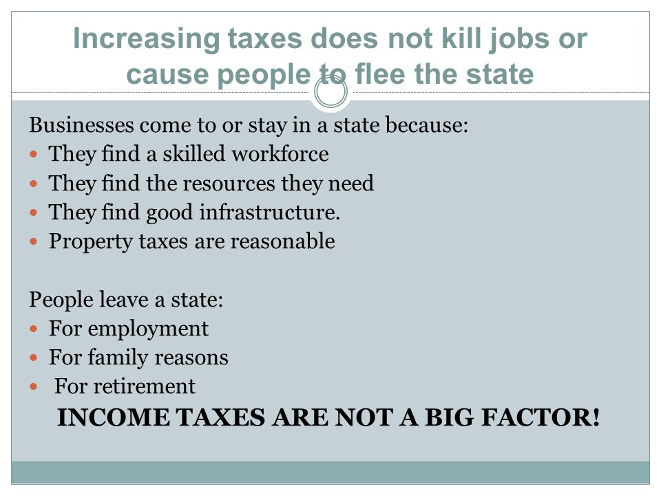 Increasing taxes does not kill jobs or cause people to flee the state